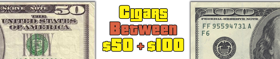 Cigars Between $50 and $100